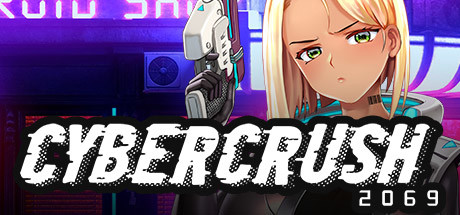 CYBER CRUSH 2069 Game For PC With Torrent Download
