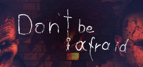 DON'T BE AFRAID Game For PC With Torrent Download