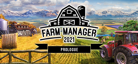 FARM MANAGER 2021: PROLOGUE Game For PC With Torrent Download
