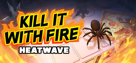 KILL IT WITH FIRE HEATWAVE Game For PC With Torrent Download