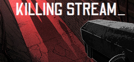Killing Stream Game For PC With Torrent Download