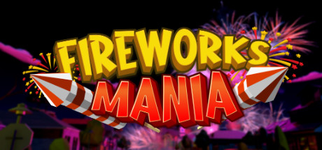 Fireworks Mania An Explosive Simulator Full Game Download Free PC